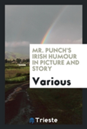 Mr. Punch'S Irish Humour In Picture And Story