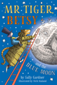 Mr Tiger, Betsy And The Blue Moon