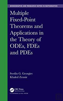 Bertrand.pt - Multiple Fixed-Point Theorems And Applications In The Theory Of Odes, Fdes And Pdes