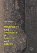 Multiplicity And Ontology In Deleuze And Badiou