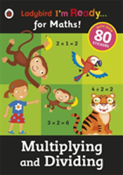 Multiplying And Dividing: Ladybird I'M Ready For Maths Sticker Workbook