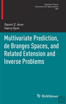 Bertrand.pt - Multivariate Prediction, De Branges Spaces, And Related Extension And Inverse Problems