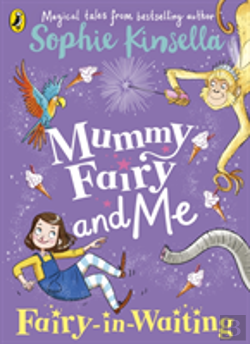 Bertrand.pt - Mummy Fairy And Me: Fairy In Waiting