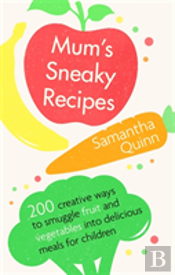 Mum'S Sneaky Recipes