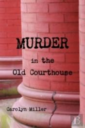 Murder In The Old Courthouse