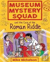 Museum Mystery Squad And The Case Of The Roman Riddle