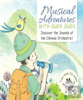 Musical Adventures With Quek Quek: Discover The Sounds Of The Chinese Orchestra