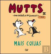 Mutts 3 - Mais Coijas