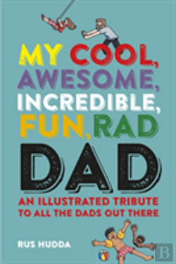 Bertrand.pt - My Cool, Awesome, Incredible, Fun, Rad Dad