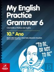 My English Practice Grammar 6 - 10.º Ano