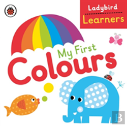 Bertrand.pt - My First Colours: Ladybird Learners