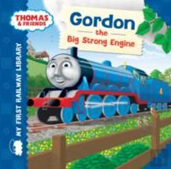 Bertrand.pt - My First Railway Library: Gordon The Big Strong Engine