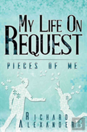 My Life On Request - Pieces Of Me