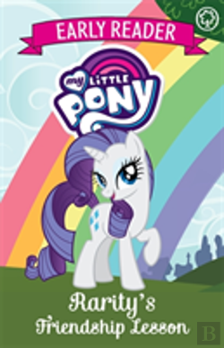 Bertrand.pt - My Little Pony Early Reader: Rarity'S Friendship Lesson