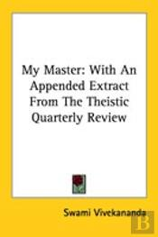 My Master: With An Appended Extract From The Theistic Quarterly Review