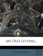 My Old Letters...
