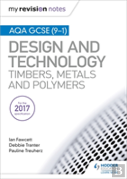 Bertrand.pt - My Revision Notes: Aqa Gcse (9-1) Design And Technology: Timbers, Metals And Polymers