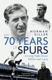 My Seventy Years Of Spurs