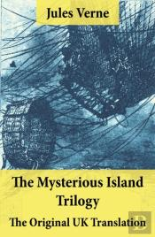 Mysterious Island Trilogy - The Original Uk Translation