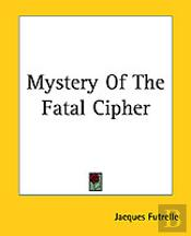 Mystery Of The Fatal Cipher