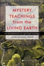 Mystery Teachings From The Living Earth