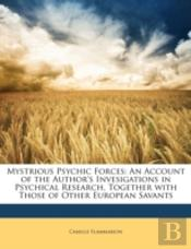 Mystrious Psychic Forces: An Account Of