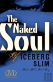 Naked Soul Of Iceberg Slim