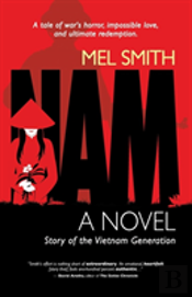 Nam: The Story Of A Generation (A Novel)