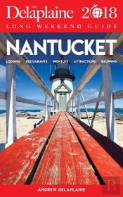 Nantucket - The Delaplaine 2018 Long Weekend Guide