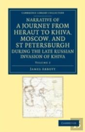 Narrative Of A Journey From Heraut To Khiva, Moscow, And St Petersburgh During The Late Russian Invasion Of Khiva