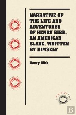 Bertrand.pt - Narrative Of The Life And Adventures Of Henry Bibb, An American Slave, Written By Himself