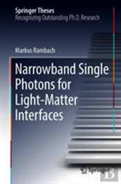 Narrowband Single Photons For Light-Matter Interfaces