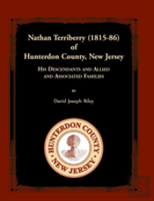 Nathan Terriberry (1815-86) Of Hunterdon County, New Jersey, His Descendants, And Allied And Associated Families