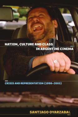 Bertrand.pt - Nation, Culture And Class In Recent Argentine Cinema: