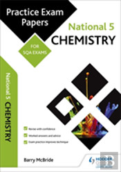 National 5 Chemistry: Practice Papers For Sqa Exams