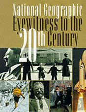 'NATIONAL GEOGRAPHIC' EYEWITNESS TO THE 20TH CENTURY