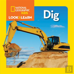 Bertrand.pt - National Geographic Kids Look And Learn: Dig!