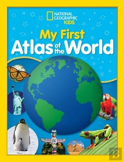 Bertrand.pt - National Geographic Kids My First Atlas Of The World