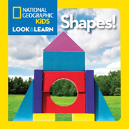 National Geographic Little Kids Look And Learn: Shapes