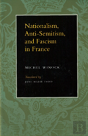 Nationalism, Anti-Semitism And Fascism In France