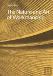 Nature And Art Of Workmanship