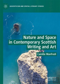 Bertrand.pt - Nature And Space In Contemporary Scottish Writing And Art