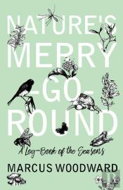 Nature'S Merry-Go-Round - A Log-Book Of The Seasons