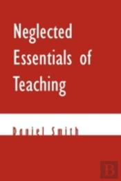 Neglected Essentials Of Teaching