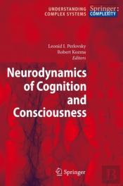 Neurodynamics Of Cognition And Consciousness