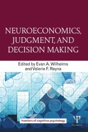 Neuroeconomics, Judgment, And Decision Making