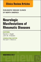 Neurologic Manifestations Of Rheumatic Diseases, An Issue Of Rheumatic Disease Clinics Of North America