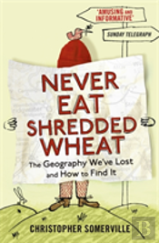 Never Eat Shredded Wheat