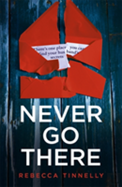 Bertrand.pt - Never Go There: A Gripping Psychological Thriller With A Killer Twist You'Ll Never Forget