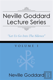 Neville Goddard Lecture Series, Volume I: (A Gnostic Audio Selection, Includes Free Access To Streaming Audio Book)